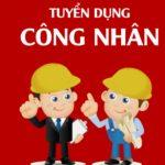 Tuyển Công nhân lao động phổ thông