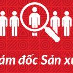 Công ty cp đầu tư xây dựng phát triển Việt tuyển Phó giám đốc sản xuất